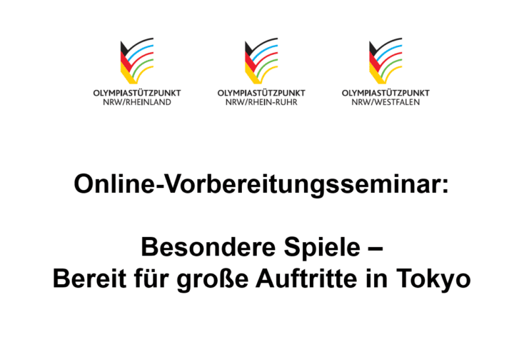 Online-Vorbereitungsseminar am 29.06. und 05.07. für Teilnehmer*innen der Olympischen Spiele und Paralympics sowie aussichtsreiche Tokyo-Kandidat*innen